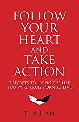 top 10 books for entrepreneurs , follow your heart and take action, Tim Han