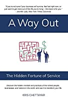 A Way Out: The Hidden Fortune of Service