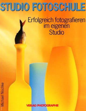 Studio Fotoschule. Erfolgreich fotografieren im eigenen Studio