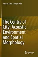 The Centre of City: Acoustic Environment and Spatial Morphology