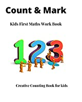 Count & Mark Kids First Maths work Book: Creative Counting Book for Kids