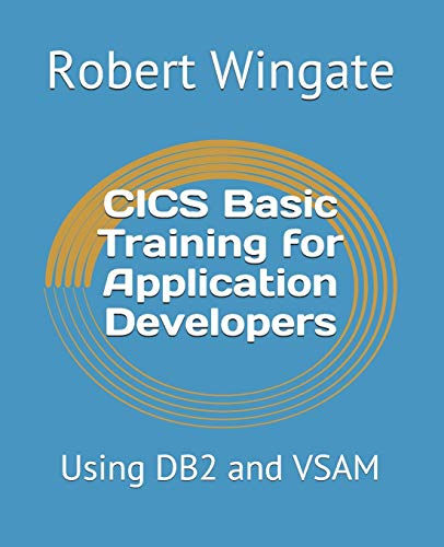 CICS Basic Training for Application Developers: Using DB2 and VSAM