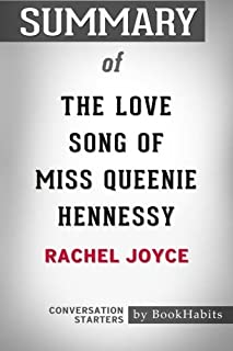 Summary of The Love Song of Miss Queenie Hennessy by Rachel Joyce | Conversation Starters