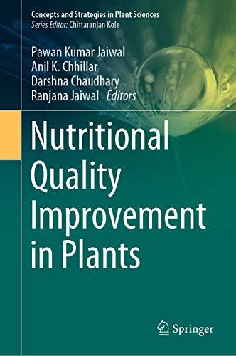 Nutritional Quality Improvement in Plants (Concepts and Strategies in Plant Sciences)
