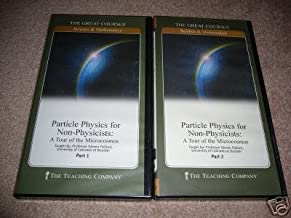 Particle Physics for Non-Physicists DVD Lecture: A Tour of the Microcosmos - The Teaching Company