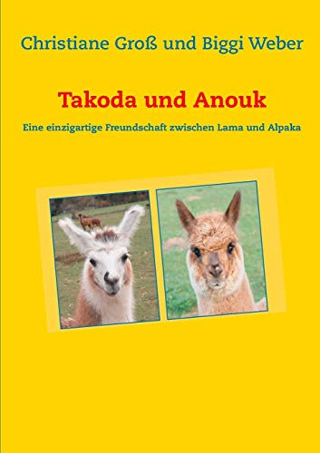 Takoda und Anouk: Eine einzigartige Freundschaft zwischen Lama und Alpaka