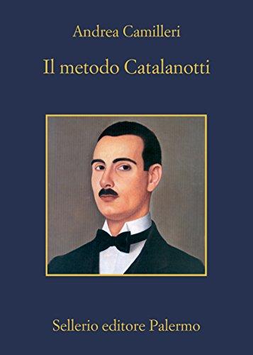 Il metodo Catalanotti (Il commissario Montalbano Vol. 28)