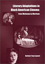 Literary Adaptations in Black American Cinema:: From Micheaux to  Morrison