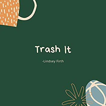 Trash It