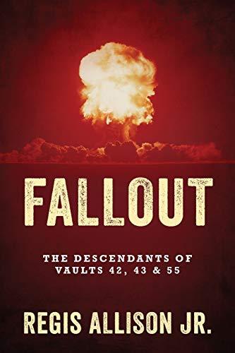 FALLOUT: The Descendants of Vaults 42, 43 & 55