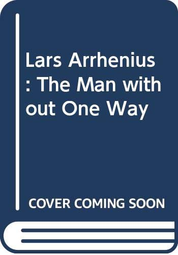 Lars Arrhenius: The Man without One Wayの詳細を見る
