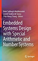 Embedded Systems Design with Special Arithmetic and Number Systems