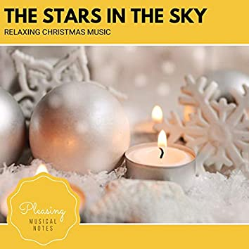The Stars In The Sky - Relaxing Christmas Music