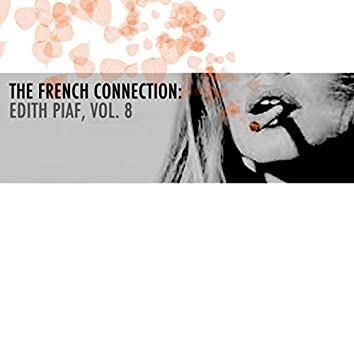 The French Connection: Edith Piaf, Vol. 8