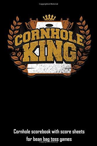 Cornhole King: Cornhole scorebook with score sheets for bean bag toss games