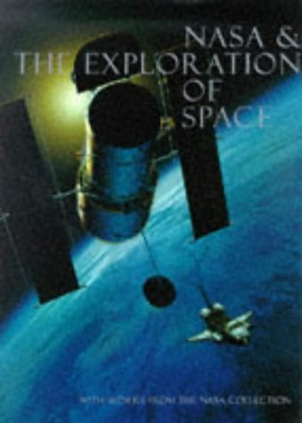 Nasa and the Exploration of Space: With Works from the Nasa Art Collection