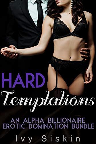 Hard Temptations: An Alpha Billionaire Erotic Domination Bundle (English Edition)