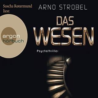 Das Wesen                   Autor:                                                                                                                                 Arno Strobel                               Sprecher:                                                                                                                                 Sascha Rotermund                      Spieldauer: 6 Std. und 54 Min.     307 Bewertungen     Gesamt 4,1