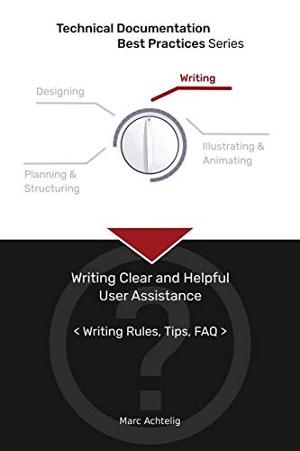 Compare Textbook Prices for Technical Documentation Best Practices - Writing Clear and Helpful User Assistance: Writing Rules, Tips, FAQ  ISBN 9783943860146 by Achtelig, Marc