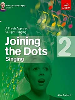 Joining the Dots Singing, Grade 2: A Fresh Approach to Sight-Singing (Joining the dots (ABRSM))
