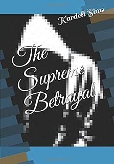 The Supreme Betrayal