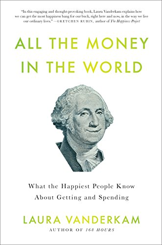 Image of All the Money in the World: What the Happiest People Know About Getting and Spending
