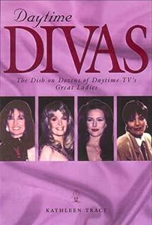 Daytime Divas: The Dish on Dozens of Daytime TV's Great Ladies