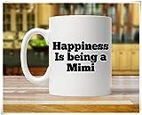 La felicidad es ser un Mimi, regalo para Mimi, taza de café Mimi, regalo Mimi, taza de café Mimi, taza Mimi, regalos Mimi, Mimi, taza de cafétaza de té de cerámica de 11 oz, alto brillo