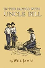 In the Saddle with Uncle Bill (Tumbleweed) by Will James (2001-01-01)