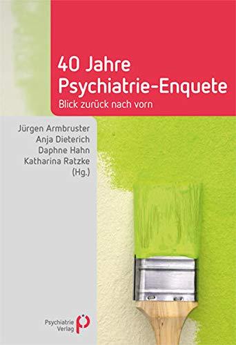 40 Jahre Psychiatrie-Enquete: Blick zurück nach vorn (Fachwissen)