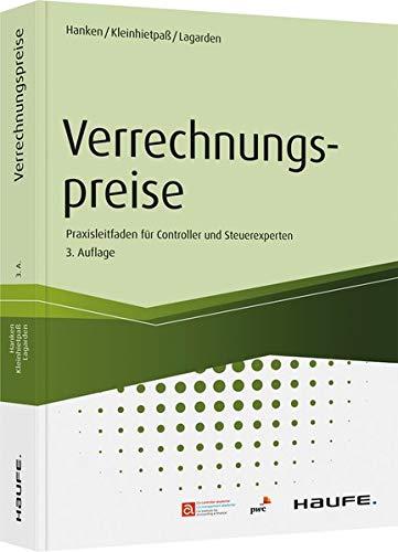 Verrechnungspreise: Praxisleitfaden für Controller und Steuerexperten (Haufe Fachbuch)