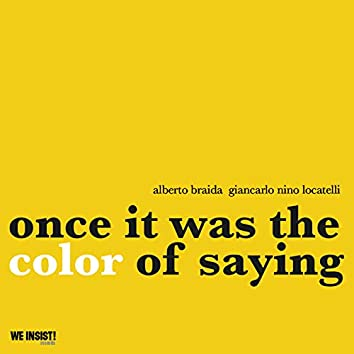 Once It Was the Color of Saying