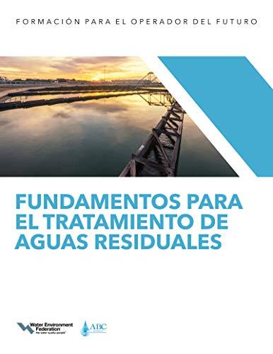 Fundamentos para el tratamiento de aguas residuales I — Tratamiento líquido