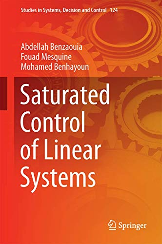 Saturated Control of Linear Systems (Studies in Systems, Decision and Control (124), Band 124)