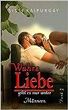 Wahre Liebe gibt es nur unter Männern: Band 3 (German Edition)