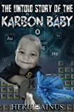 The untold story of the KARBON BABY