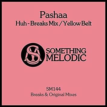 Huh - Breaks Mix / Yellow Belt