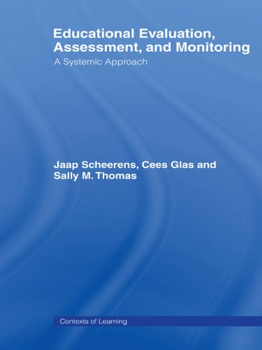 Educational Evaluation, Assessment and Monitoring: A Systematic Approach (Contexts of Learning)