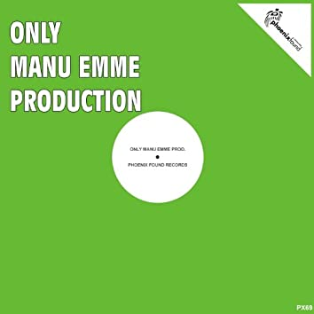 Only Manu Emme Production