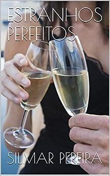 ESTRANHOS PERFEITOS (Portuguese Edition) by [SILMAR PEREIRA]