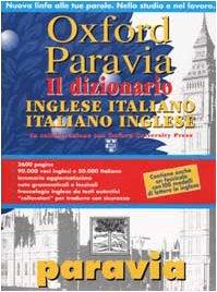 Oxford Paravia. Il dizionario. Inglese-italiano italiano-inglese