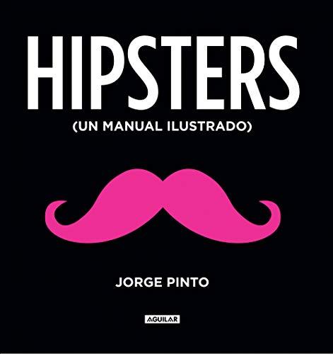 Hipsters: (Un manual ilustrado)