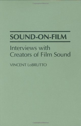 Sound-On-Film: Interviews with Creators of Film Sound (English Edition)