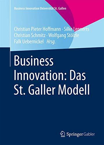 Business Innovation: Das St. Galler Modell (Business Innovation Universität St. Gallen)