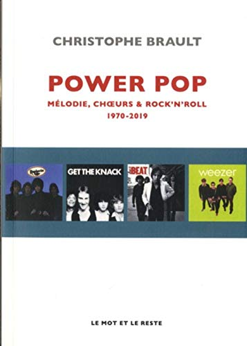 Power pop: Mélodies, choeurs & rock'n'roll, 1970-2019