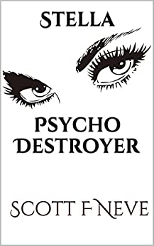 Stella Psycho Destroyer by [Scott F Neve]