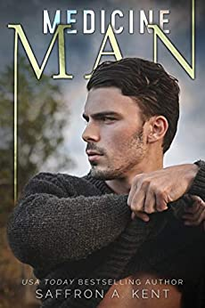 Medicine Man (Heartstone Series Book 1) by [Saffron A. Kent]