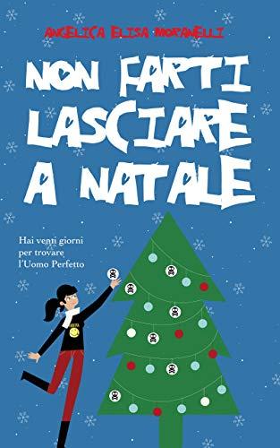 Non farti lasciare a Natale (Dafne & l'Amore Vol. 1) eBook ...