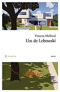 L'os de Lebowski par Vincent Maillard
