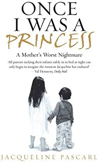 Once I Was a Princess: A Mother's Worst Nightmare